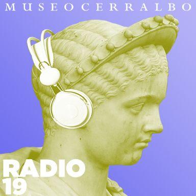 Radio 19, el podcast del Museo Cerralbo
