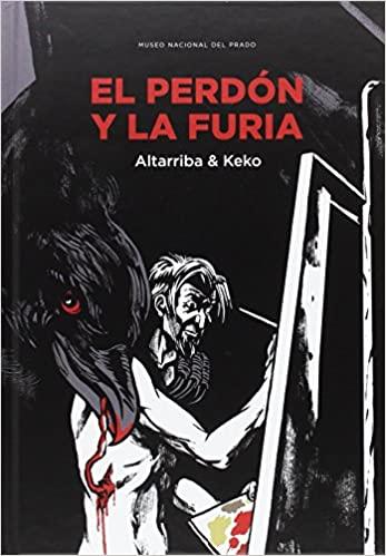 El perdón y la furia, cómic de Altarriba y Keko