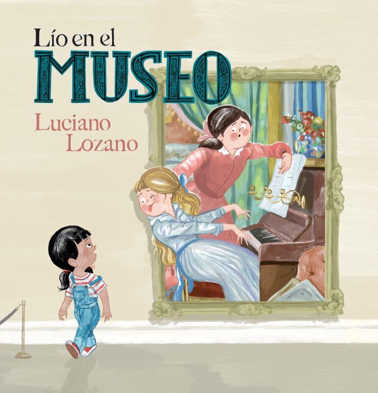 Lío en el museo libro ilustrado de Luciano Lozano