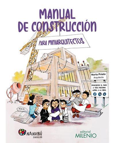 Manual de construcción para miniarquitectos Nuria Prieto Editorial Milenio